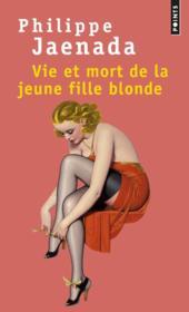 Vie et mort de la jeune fille blonde - Couverture - Format classique