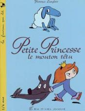 Petite Princesse ; Le Mouton Tetu - Couverture - Format classique