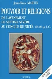 Pouvoir et religions : de l'avènement de septime sévère au concile de nicée 193-325 ap. JC - Couverture - Format classique