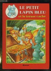 Ptit lapin bleu et le tresor cache - Couverture - Format classique