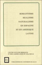 Romantisme, réalisme, naturalisme en Espagne et en Amérique latine - Couverture - Format classique