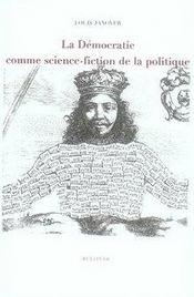 La démocratie comme science-fiction de la politique - Intérieur - Format classique