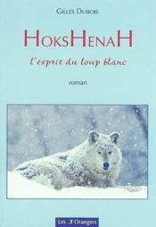 Hokshenah ; l'esprit du loup blanc - Couverture - Format classique