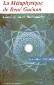 La Metaphysique De Rene Guenon - Couverture - Format classique