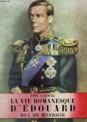 La Vie Romanesque D'Edouard Duc De Windsor. Collection L'Histoire Illustree N°11. - Couverture - Format classique