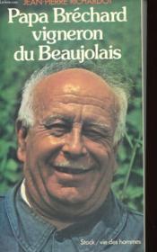 Papa Brechard - Vigneron Du Beaujolais - Couverture - Format classique