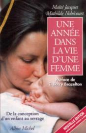 Une Année dans la Vie d'Une Femme. de la Conception d'Un Enfant au Sevrage - Couverture - Format classique