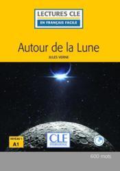 Autour de la Lune, d'après Jules Verne ; niveau A1 (2e édition) - Couverture - Format classique