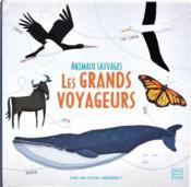 Animaux sauvages ; les grands voyageurs - Couverture - Format classique