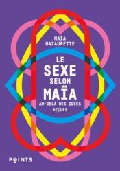 Le sexe selon Maïa ; au-delà des idées reçues - Couverture - Format classique