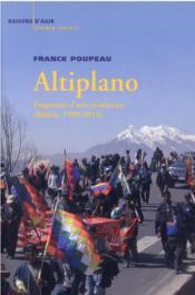 Altiplano : fragments d'une révolution (Bolivie, 1999-2019) - Couverture - Format classique