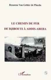 Le chemin de fer de Djibouti Aaddis-Abeba - Couverture - Format classique