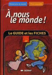 A Nous Le Monde ; Découverte Du Monde ; Cp ; Le Guide Et Les Fiches - Intérieur - Format classique