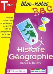 Bloc-Notes Bac ; Histoire-Géographie ; Terminale L, Es, S - Couverture - Format classique
