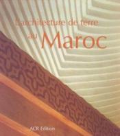 L'Architecture De Terre Au Maroc - Couverture - Format classique