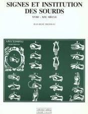 Signes et institutions des sourds, XVIIIe-XIXe siècle - Couverture - Format classique