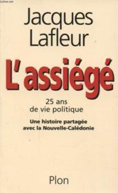 L'Assiege Vingt Cinq Ans De Vie Politique - Couverture - Format classique