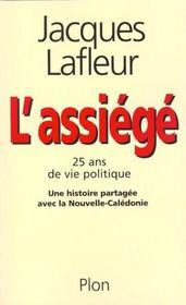 L'Assiege Vingt Cinq Ans De Vie Politique - Intérieur - Format classique