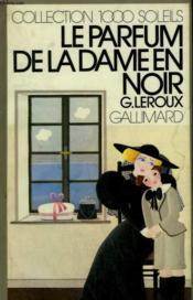 Le Parfum De La Dame En Noir. Collection : 1 000 Soleils. - Couverture - Format classique