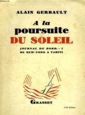 A La Poursuite Du Soleil.Journal De Bord-1 De New Yorc A Tahiti. - Couverture - Format classique