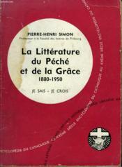 La Litterature Du Peche Et De La Grace. 1880-1950. Collection Je Sais-Je Crois N° 120. Encyclopedie Du Catholique Au Xxeme. - Couverture - Format classique