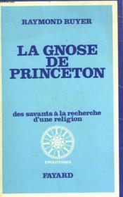 La Gnose De Princeton. Des Savants A La Recherche D'Une Religion. - Couverture - Format classique