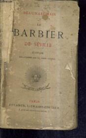 Le Barbier De Seville / Edition Collationnee Sur Le Texte Original. - Couverture - Format classique