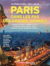 Paris, dans les pas des grands hommes - Couverture - Format classique