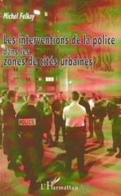 Les interventions de la police dans les zones de cités urbaines - Couverture - Format classique
