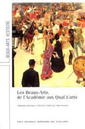 Les beaux-arts, de l'academie aux quat'z'arts - Couverture - Format classique