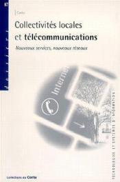 Collectivités locales et télécommunications ; nouveaus services, nouveaux réseaux ; dossier t.87 - Couverture - Format classique