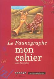 Le Faunographe ; Mon Cahier - Intérieur - Format classique