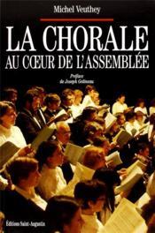 La chorale au coeur de l'assemblée - Couverture - Format classique