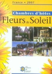 Chambres d'hôtes fleurs de soleil (édition 2007) - Couverture - Format classique