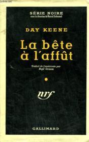 La Bete A L'Affut. ( Forests Of The Night ). Collection : Serie Noire Avec Jaquette N° 321 - Couverture - Format classique