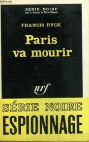 Paris Va Mourir. Collection : Serie Noire N° 1282 - Couverture - Format classique