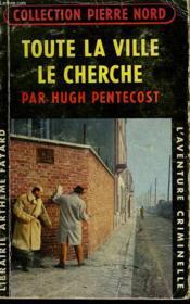 Toute La Ville Le Cherche. Collection L'Aventure Criminelle N° 103 - Couverture - Format classique