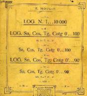 I. LOG. N. 1... 1000, II. LOG Sn, Cos, Tg, Cotg 0...100, etc. - Couverture - Format classique