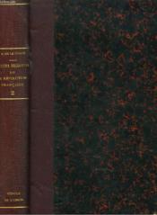 Histoire Religieuse De La Revolution Francaise. Tome Ii. - Couverture - Format classique