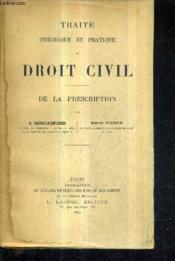 Traite Theorique Et Pratique De Droit Civil / De La Prescription. - Couverture - Format classique