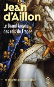 Les enquêtes de Louis Fronsac T.16 ; le grand arcane des rois de France - Couverture - Format classique