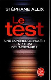Le test ; une expérience inouie : la preuve de l'après-vie ? - Couverture - Format classique
