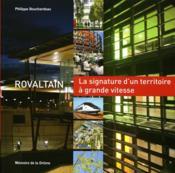Rovaltain ; la signature d'un territoire à grande vitesse - Couverture - Format classique