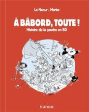 À babord, toute ! histoire de la gauche en BD - Couverture - Format classique