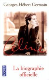 Celine ; La Biographie Officielle - Couverture - Format classique