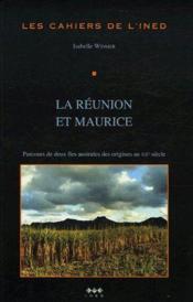 La Réunion et Maurice ; parcours de deux îles australes des origines au XXe siècle - Couverture - Format classique