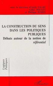 La Construction Du Sens Dans Les Politiques Publiques ; Debats Autour De La Notion De Referentiel - Intérieur - Format classique