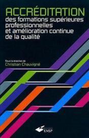 Accreditation Des Formations Superieures Professionnelles Et Amelioration Contin - Couverture - Format classique