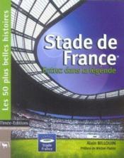 Stade de france ; entrez dans la legende - Couverture - Format classique
