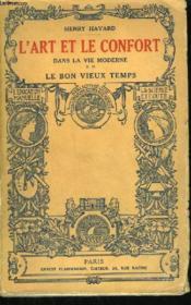 L'Art Et Le Confort Dans La Vie Moderne. Le Bon Vieux Temps. - Couverture - Format classique